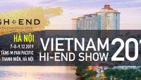 Đếm ngược ngày diễn ra Vietnam Hi-end Show 2019 – Hà Nội